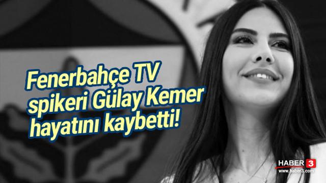 Fenerbahçe TV spikeri Dilay Kemer hayatını kaybetti !