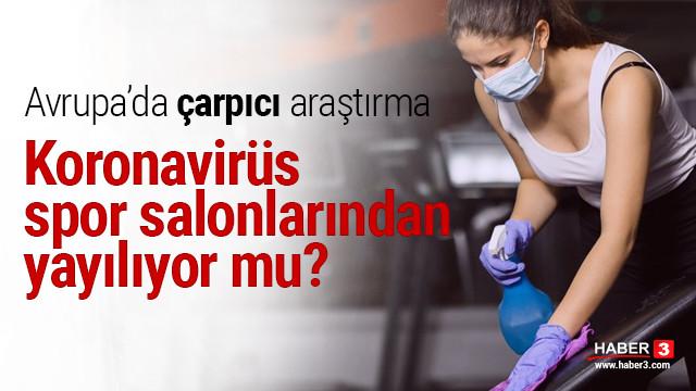 Çarpıcı araştırma! Koronavirüs spor salonlarından yayılıyor mu?