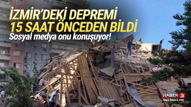 İzmir'de deprem olacağını 15 saat önceden bildi!