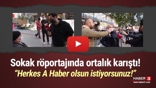 Sokak röportajında ''A Haber'' kavgası!