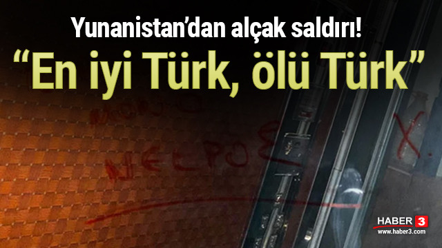 Yunanistan ırkçı saldırı! Asansöre ''en iyi Türk, ölü Türk' yazıldı