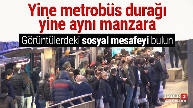 Yine metrobüs durağı yine aynı manzara! Sosyal mesafe hiçe sayıldı