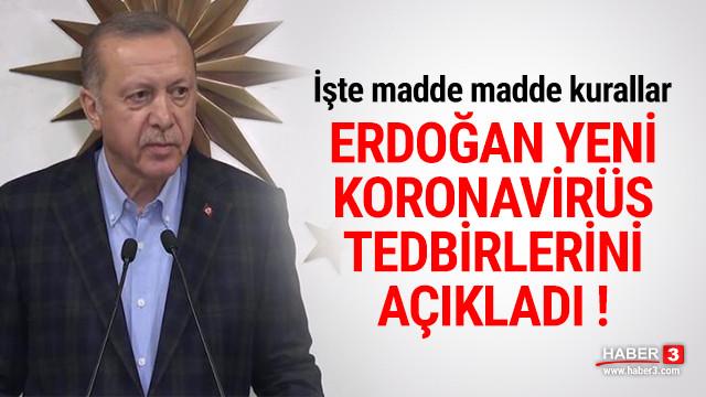 Cumhurbaşkanı Erdoğan koronavirüse karşı yeni tedbirleri açıkladı !