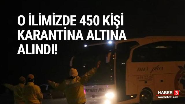 Niğde'de 450 kişi karantina altına alındı!