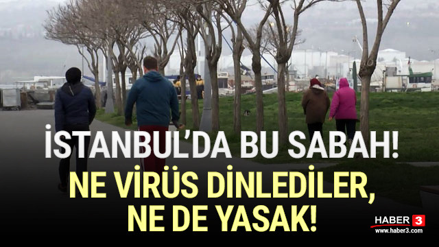 İstanbul'da bu sabah! Yine yasak dinlemediler!