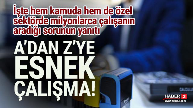 Erdoğan açıkladı, çalışanlar bunu konuşuyor: Esnek çalışma nasıl olacak ?