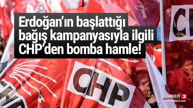 CHP'den Erdoğan'ın başlattığı bağış kampanyasıyla ilgili bomba hamle