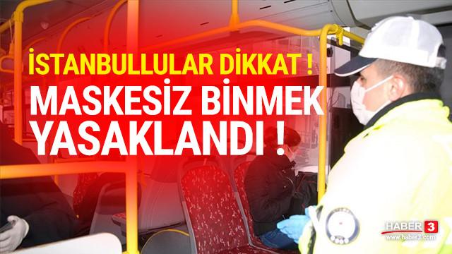 İstanbullular dikkat ! Maskesi olmayan toplu taşımaya binemeyecek