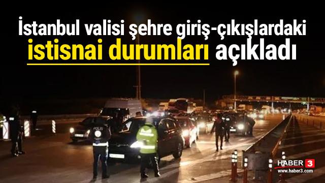 Vali Yerlikaya, İstanbul'a giriş çıkışlara izin verilecek istisnaları açıkl