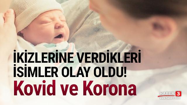 Yeni doğan ikizlere ''Kovid'' ve ''Korona'' isimlerini koydular