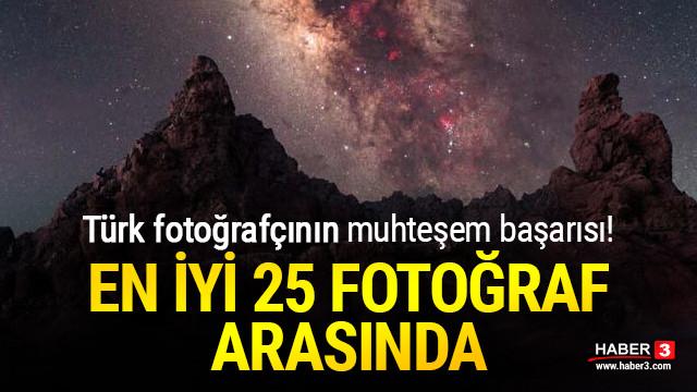 Türk fotoğrafçının başarısı! ''En iyi 25 Samanyolu Fotoğrafları'' arasında