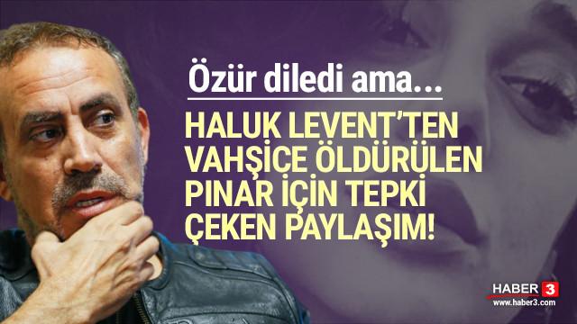 Haluk Levent'in Pınar Gültekin tweet'i tepki çekti!