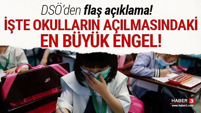 DSÖ okulların açılmasının önündeki en büyük engeli açıkladı!