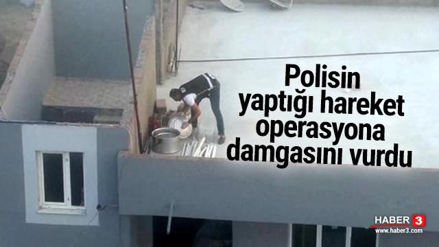 Polisin yaptığı hareket operasyona damgasını vurdu