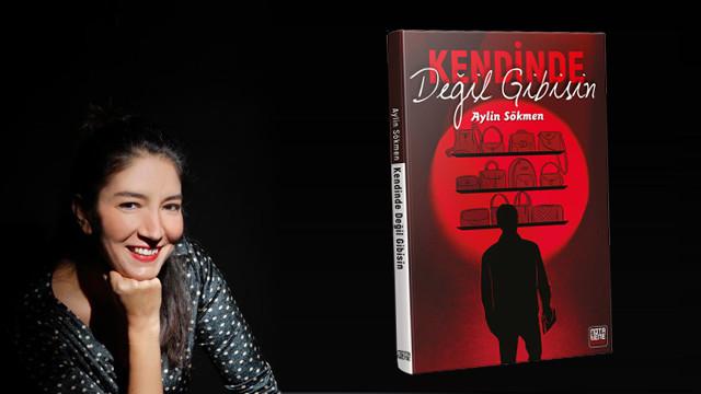 Aylin Sökmen'den yeni kitap: Kendinde Değil Gibisin