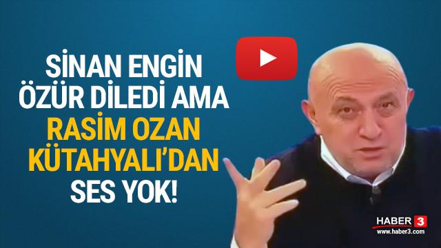 Rasim Ozan Kütahyalı sustu, Sinan Engin özür diledi!