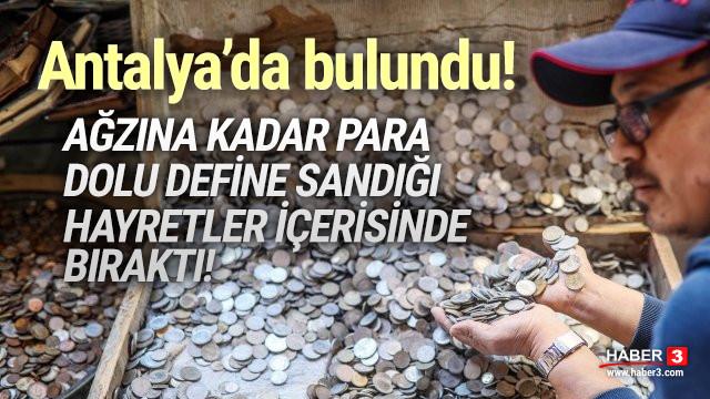 Antalya'da ağzına kadar para dolu define sandığı bulundu!