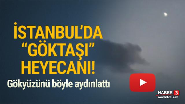 İstanbul'da ''göktaşı'' heyecanı! Gökyüzünü böyle aydınlattı
