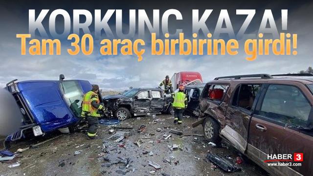 Korkunç kaza! 30 araç birbirine girdi