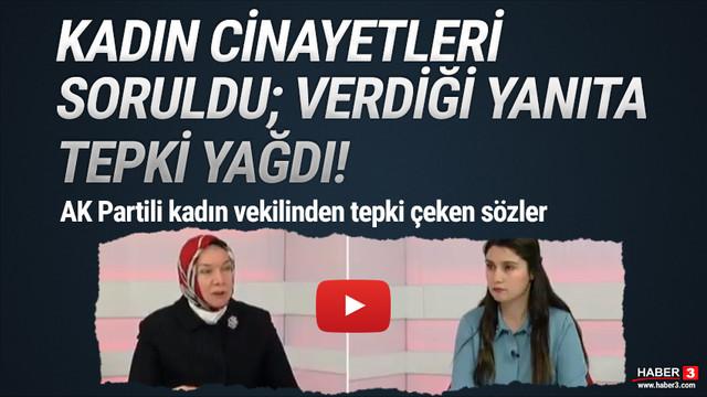 AK Partili kadın vekilden kadın cinayetleri için tepki çeken sözler