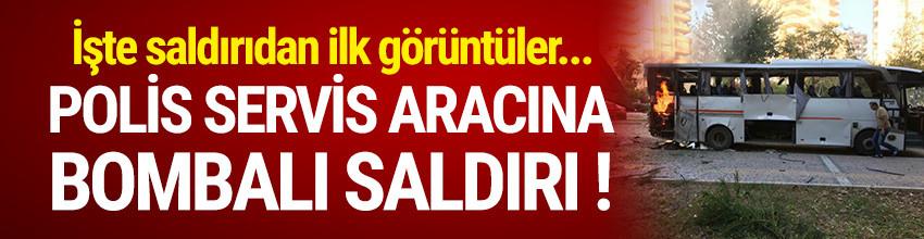 Mersin'de polis servis aracına bombalı saldırı !
