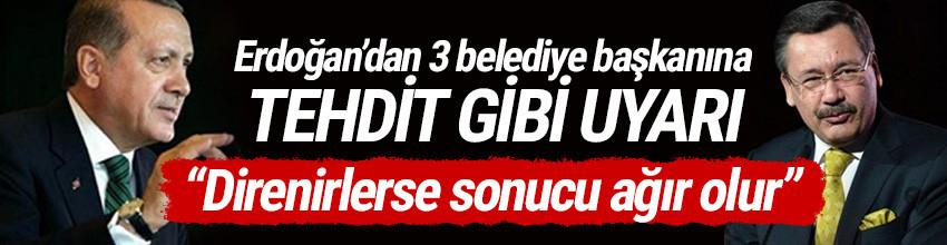 Erdoğan'dan 3 belediye başkanına: Sonucu ağır olur