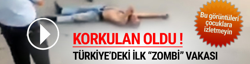 Türkiye'de ilk kez 'flakka'' adlı uyuşturucu kullanan bir kişi görüntülendi