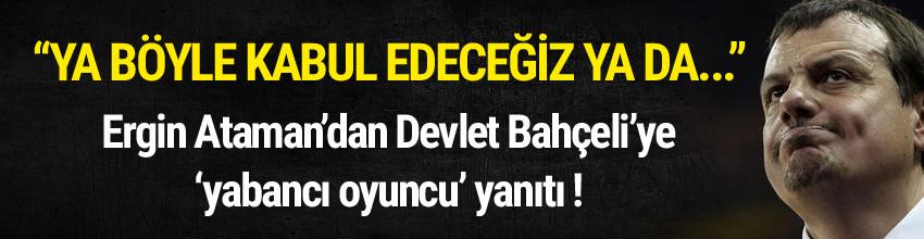 Ergin Ataman'dan Devlet Bahçeli'ye yanıt