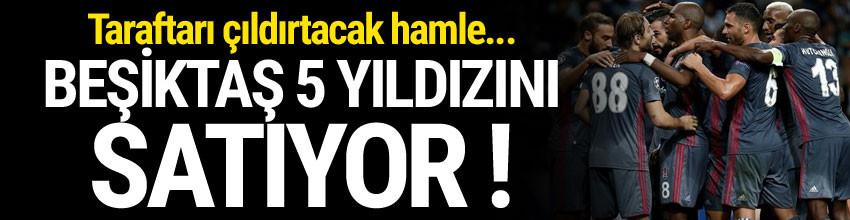 Beşiktaş 5 yıldızı için teklif bekliyor !