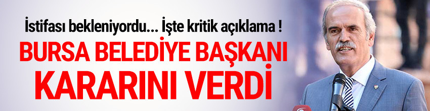 Bursa Büyükşehir Belediye Başkanı Recep Altepe istifa etti !