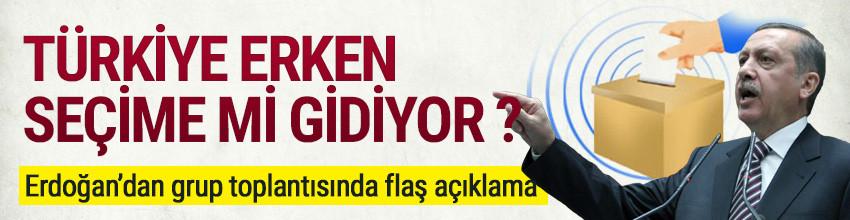 Erdoğan'dan erken seçim açıklaması