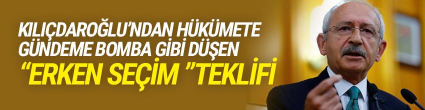 Kılıçdaroğlu'ndan sürpriz ''erken seçim'' teklifi
