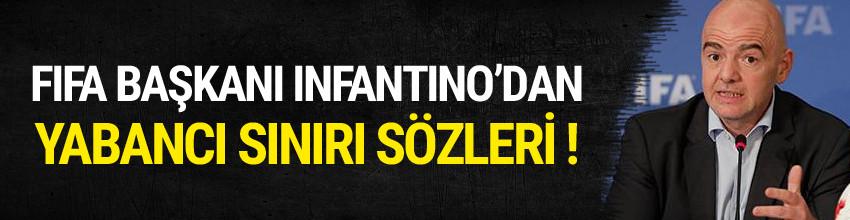 Infantino'dan yabancı sınırı açıklaması