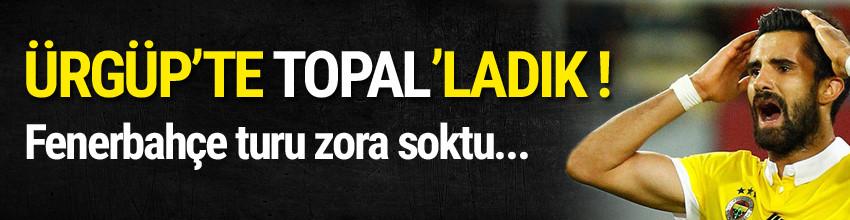 Fenerbahçe Ürgüp'ten çıkamadı