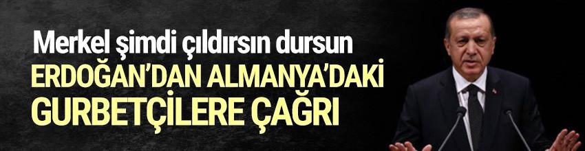 Erdoğan'dan Almanya'daki gurbetçilere: Onlara oy vermeyin