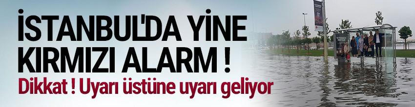 Dikkat ! İstanbul'a uyarı üstüne uyarı geliyor