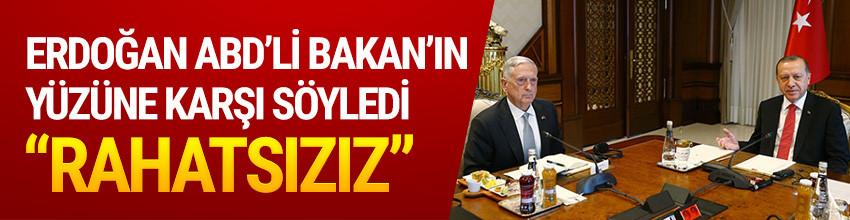 Erdoğan ABD'li bakanın yüzüne karşı söyledi !