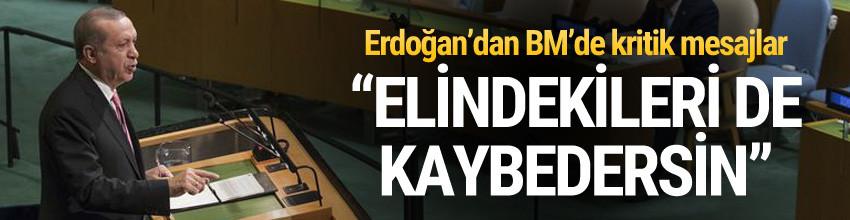 Erdoğan'dan BM'de kritik mesajlar