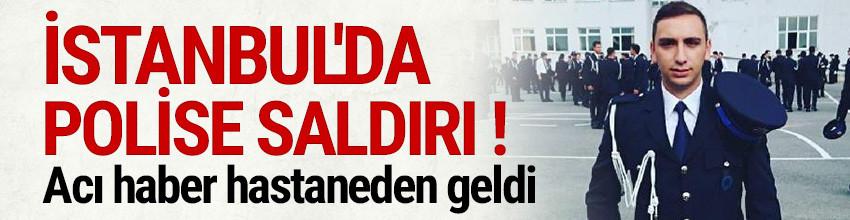 İstanbul'da polise silahlı saldırı: 1 polis şehit