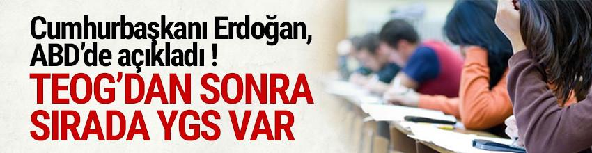 Erdoğan açıkladı ! Üniversiteye giriş sistemi değişiyor