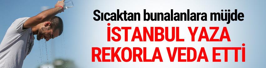 İstanbul yaza veda etti ! İşte hava sıcaklıkları...