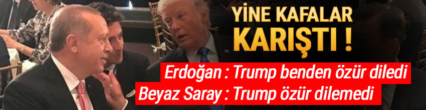 Beyaz Saray açıkladı: Trump Erdoğan'dan Özür dilemedi