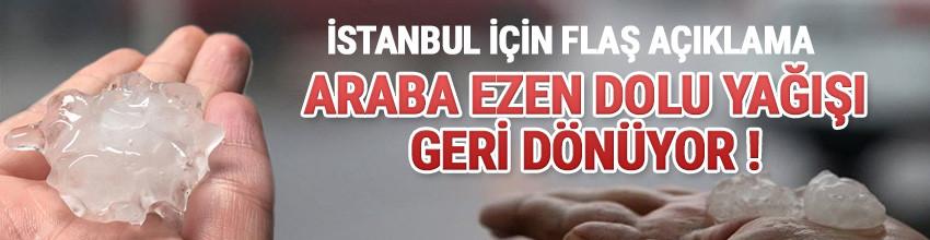 İstanbul'da yeniden dolu yağışı alarmı