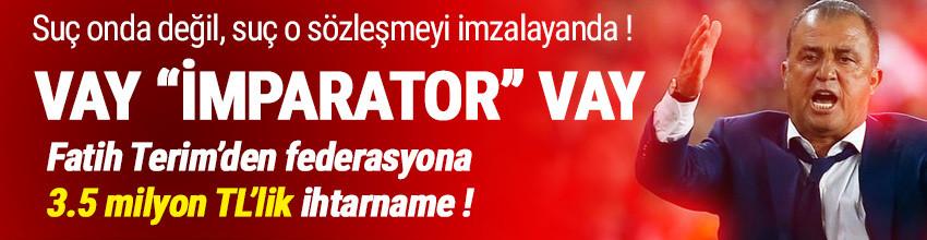 Fatih Terim'den federasyona ''3.5 milyon Euro''luk ihtarname