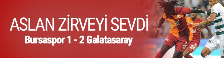 Galatasaray zirveyi sevdi: Bursaspor 1 - 2 Galatasaray