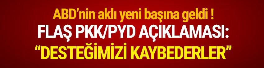 ABD'den flaş PKK/PYD açıklaması ! ''Kaybederler...''