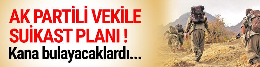 AK Partili vekile suikast planı ! Yakalandı...