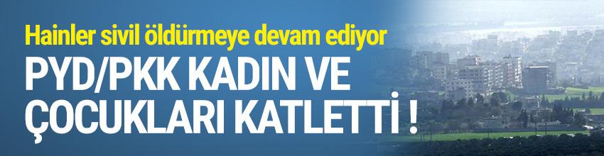 PYD/PKK kadın ve çocukları katletti !