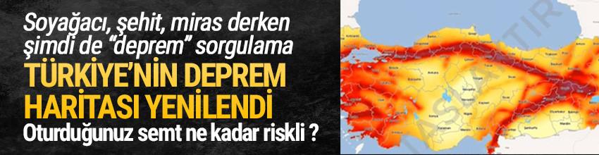 İşte Türkiye'nin yeni deprem haritası ! Ev adresini gir sorgula