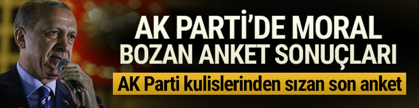 AK Parti'de son anket moralleri bozdu